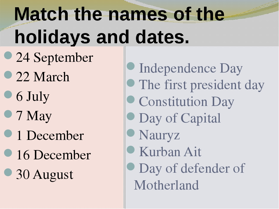 Match the names of the holidays and dates. 24 September 22 March 6 July 7 May...