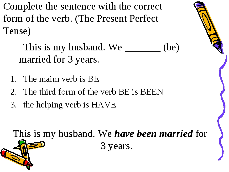 Complete the sentence with the correct form of the verb. (The Present Perfect...