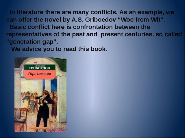 In literature there are many conflicts. As an example, we can offer the nove...