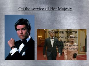 On the service of Her Majesty