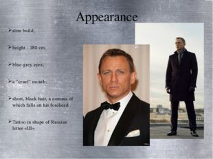 "Appearance slim build; height - 180 cm; blue-grey eyes; a ""cruel"" mouth; shor"
