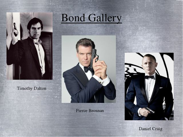 Bond Gallery Timothy Dalton Pierce Brosnan Daniel Craig