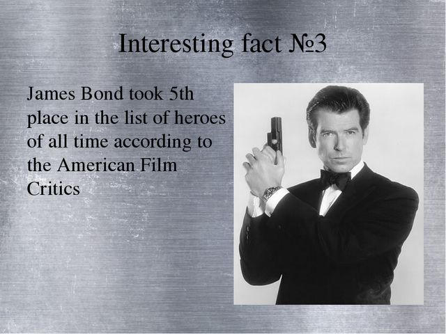 Interesting fact №3 James Bond took 5th place in the list of heroes of all ti...