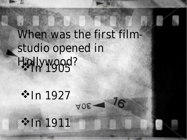 When was the first film-studio opened in Hollywood? In 1905 In 1927 In 1911