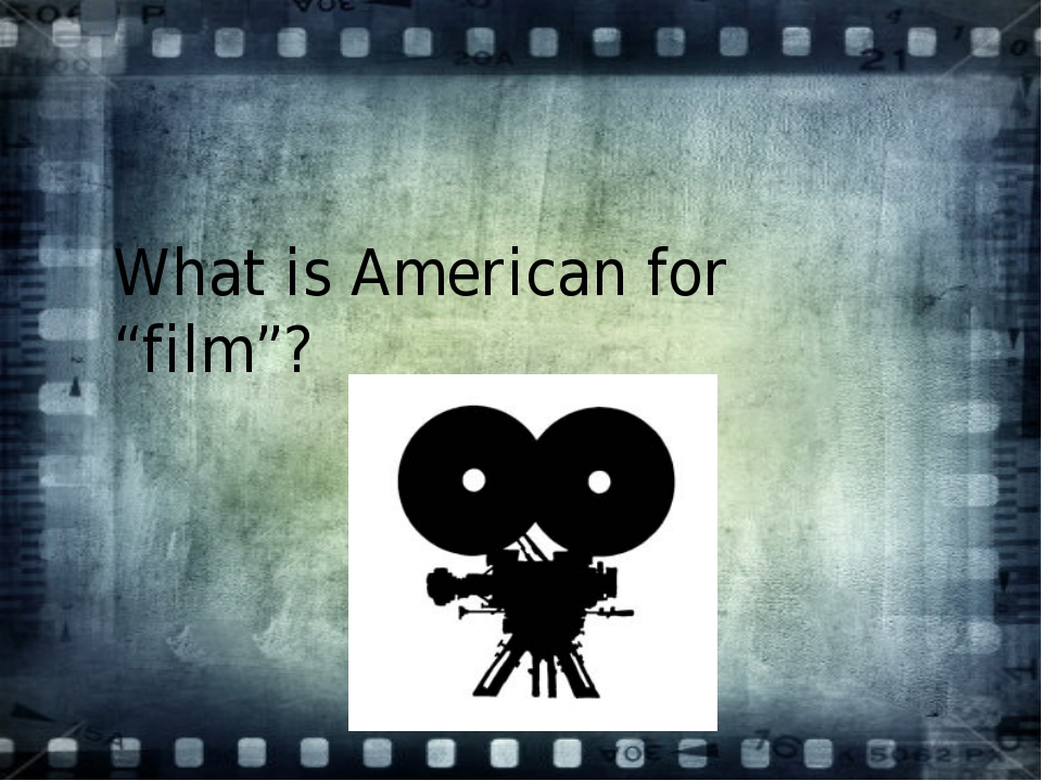 """What is American for """"film""""?"""
