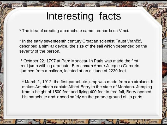 Interesting facts http://aida.ucoz.ru * The idea of creating a parachute came...
