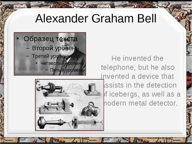 Alexander Graham Bell He invented the telephone, but he also invented a devic...