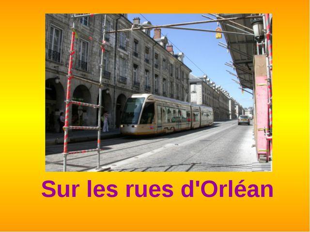 Sur les rues d'Orléan