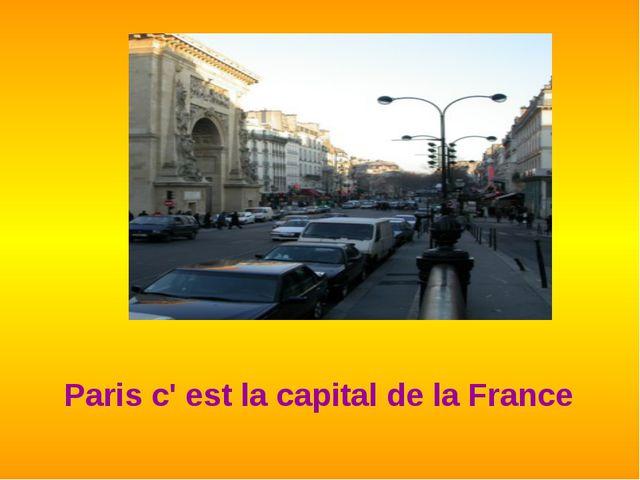 Paris c' est la capital de la France