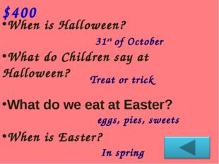 When is Halloween? What do Children say at Halloween? What do we eat at Easte