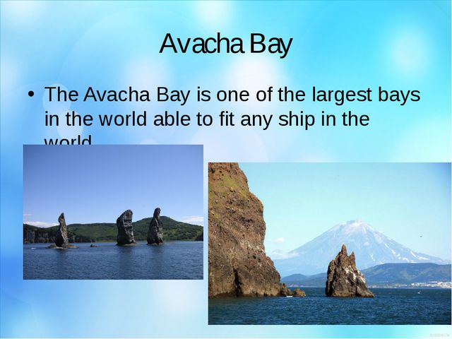 Avacha Bay The Avacha Bay is one of the largest bays in the world able to fit...