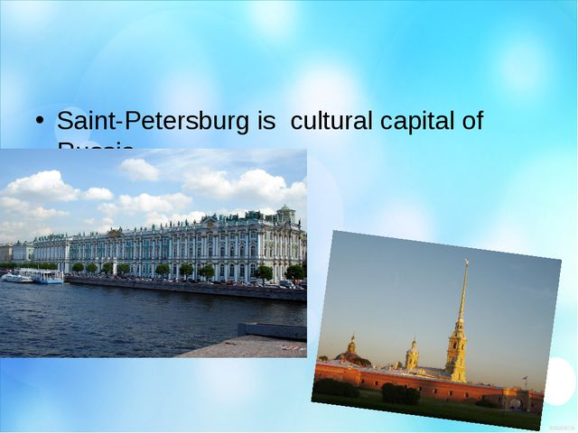 Saint-Petersburg is  cultural capital of Russia.