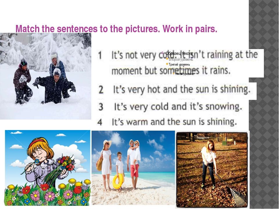 Match the sentences to the pictures. Work in pairs.