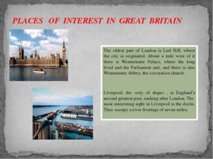 The oldest part of London is Lud Hill, where the city is originated. About a