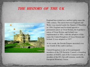 THE HISTORY OF THE UK England has existed as a unified entity since the 10th