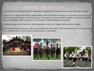 In Great Britain people attach greater importance to traditions and customs t
