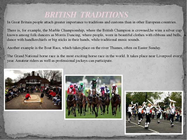 In Great Britain people attach greater importance to traditions and customs t...