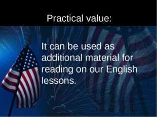 Practical value: It can be used as additional material for reading on our Eng