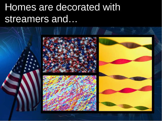 Homes are decorated with streamers and…