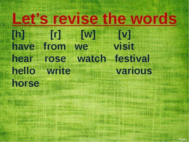 Let's revise the words [h] [r] [w] [v] have from we visit hear rose watch fes...