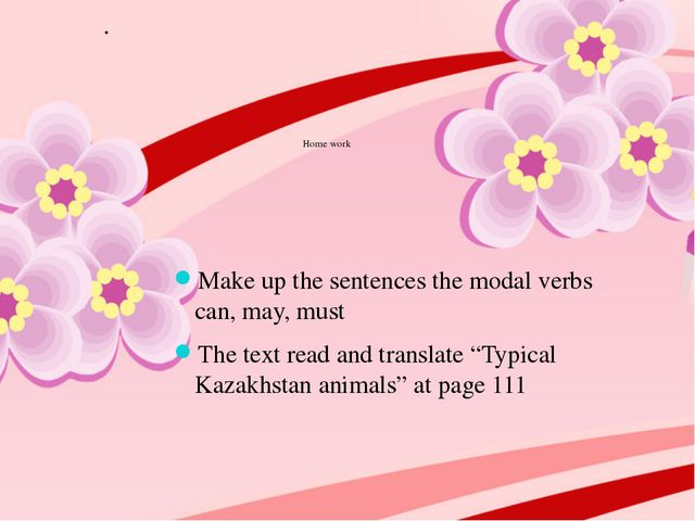 Home work Make up the sentences the modal verbs can, may, must The text read...