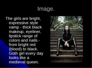 Image. The girls are bright, expressive style vamp - thick black makeup, eyel