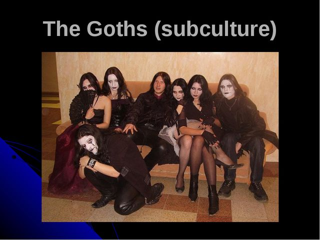 The Goths (subculture)