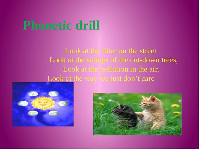 Phonetic drill Look at the litter on the street Look at the stumps of the cu...