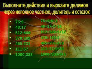 75:9 48:17 512:500 370:185 465:231 111:57 1000:333 75=9•8+3 48=17•2+14 512