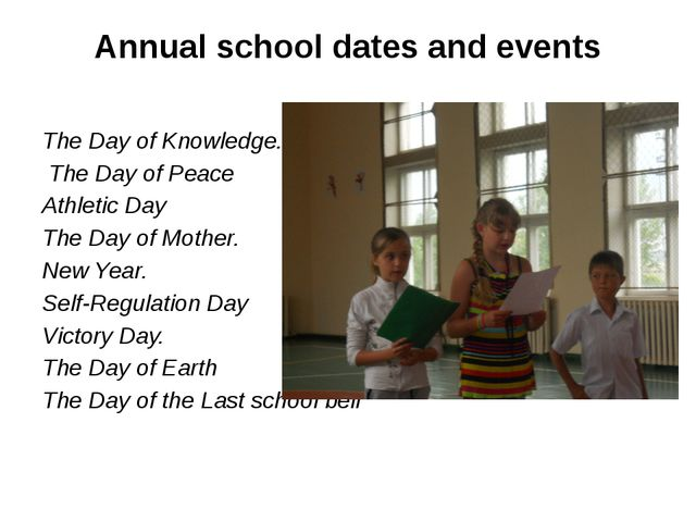 Annual school dates and events The Day of Knowledge. The Day of Peace Athleti...