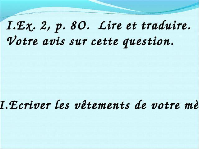 I.Ex. 2, p. 8O. Lire et traduire. Votre avis sur cette question. II.Ecriver l...