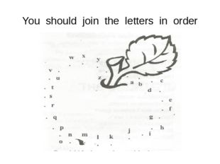 You should join the letters in order