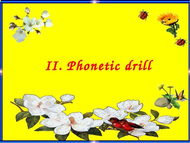 ІІ. Phonetic drill