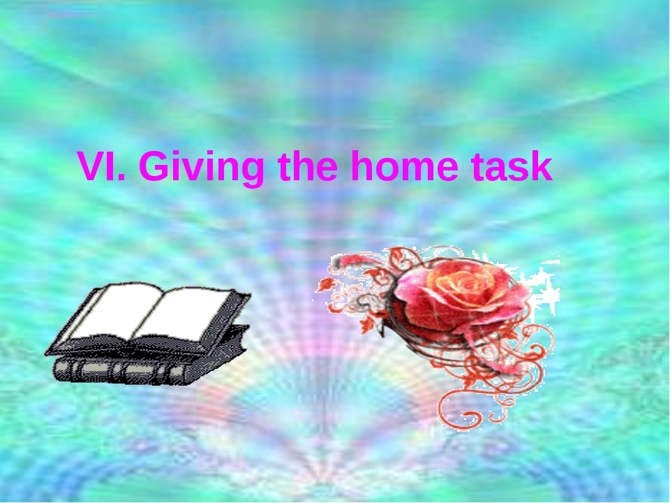 VI. Giving the home task