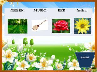 Rubbish GREEN MUSIC RED Yellow