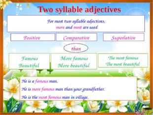 Two syllable adjectives Positive Comparative Superlative For most two syllab