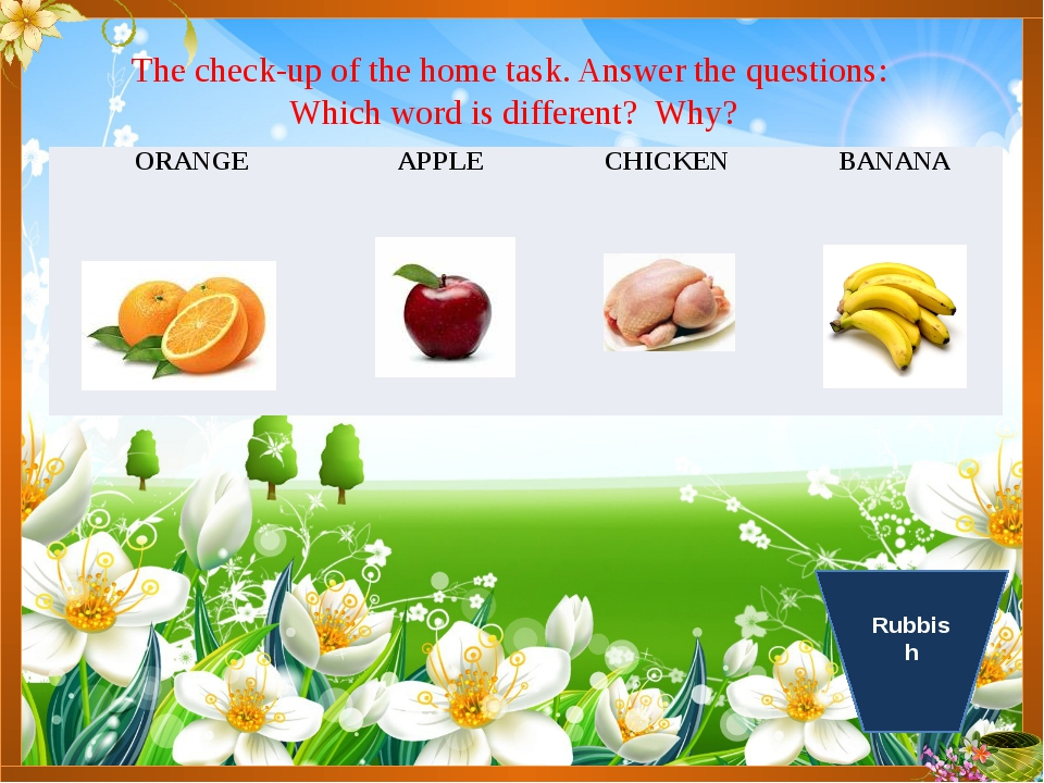 The check-up of the home task. Answer the questions: Which word is different?...