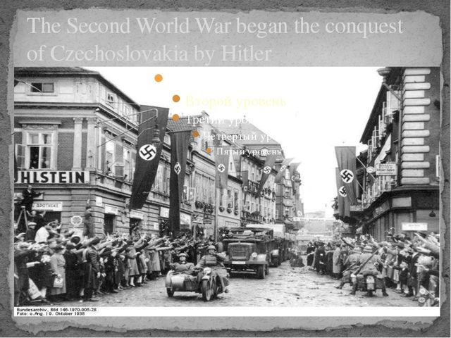 The Second World War began the conquest of Czechoslovakia by Hitler
