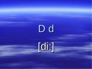 D d [di:]