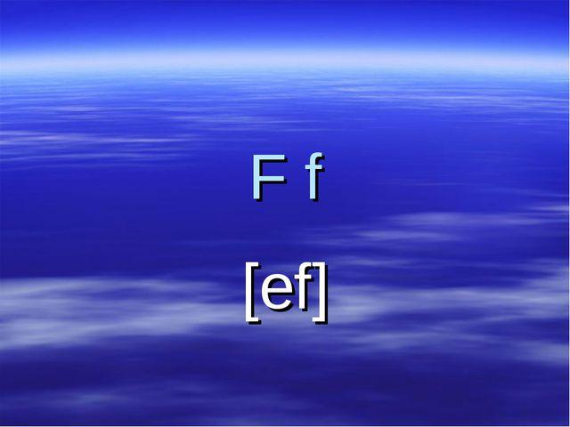F f [ef]