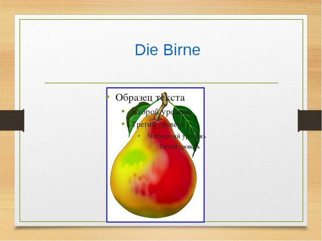 Die Birne