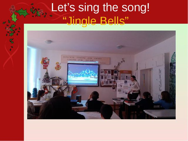 "Let's sing the song! ""Jingle Bells"""