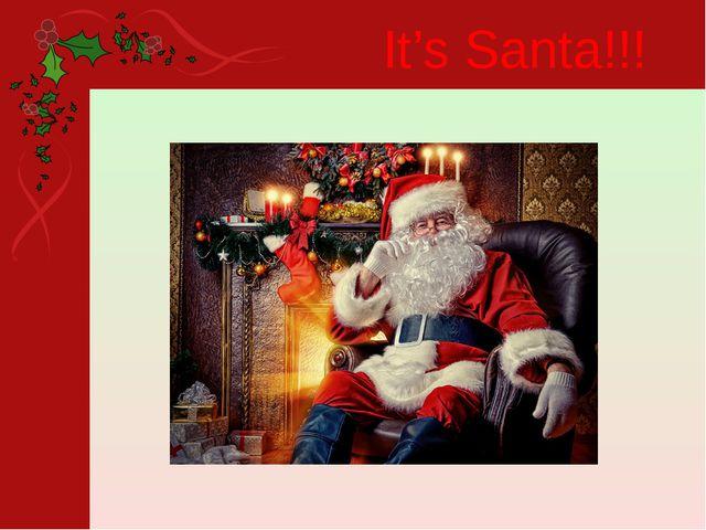 It's Santa!!!