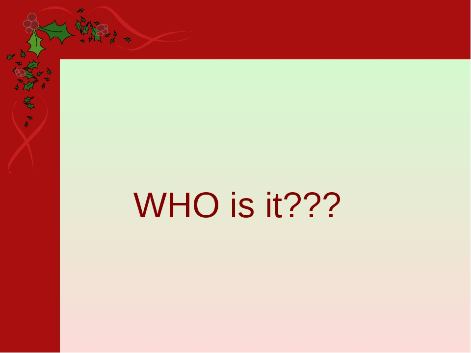 WHO is it???