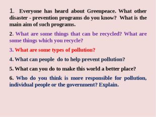1.  Everyone has heard about Greenpeace. What other disaster - prevention pro