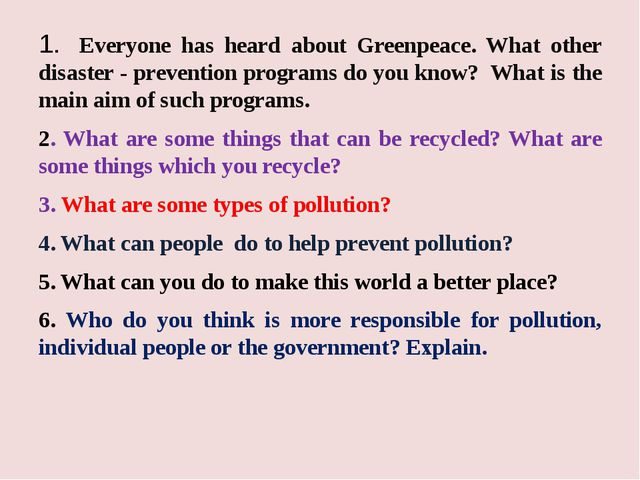 1. Everyone has heard about Greenpeace. What other disaster - prevention pro...
