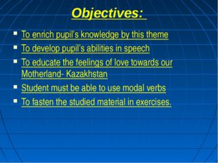 Objectives: To enrich pupil's knowledge by this theme To develop pupil's abil