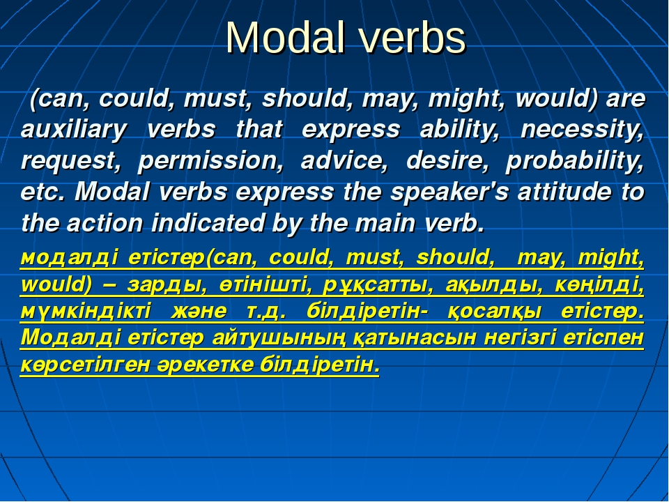 Modal verbs (can, could, must, should, may, might, would) are auxiliary verbs...