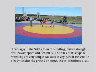 Khapsagay is the Sakha form of wrestling, testing strength, will-power, speed