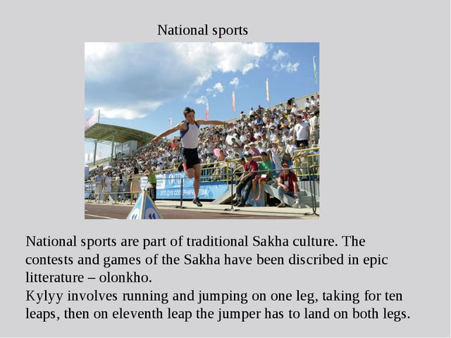 National sports National sports are part of traditional Sakha culture. The co...